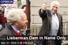 Lieberman Dem in Name Only