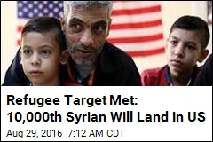 Refugee Target Met: 10,000th Syrian Will Land in US