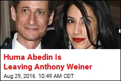Huma Abedin Is Leaving Anthony Weiner