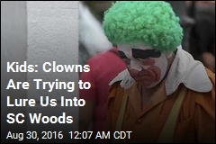 Kids: Clowns Are Trying to Lure Us Into SC Woods