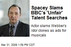 Spacey Slams BBC's 'Unfair' Talent Searches