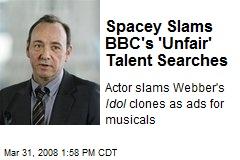 Spacey Slams BBC's 'Unfair' Talent Searches