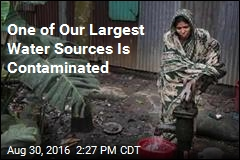 One of Our Largest Water Sources Is Contaminated