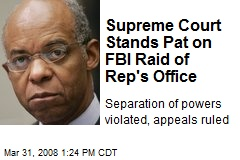 Supreme Court Stands Pat on FBI Raid of Rep's Office
