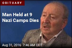 Man Held at 9 Nazi Camps Dies