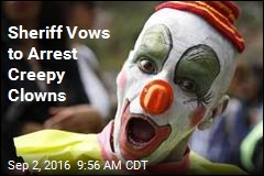 Sheriff Vows to Arrest Creepy Clowns