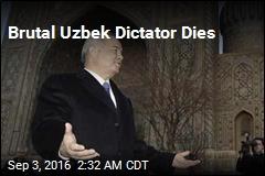 Brutal Uzbek Dictator Dies