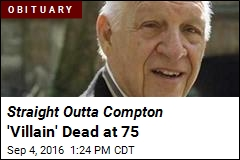 Straight Outta Compton 'Villain' Dead at 75
