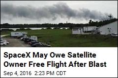 SpaceX May Owe Satellite Owner Free Flight After Blast
