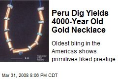 Peru Dig Yields 4000-Year Old Gold Necklace