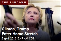 Clinton, Trump Enter Home Stretch