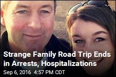 Strange Family Road Trip Ends in Arrests, Hospitalizations