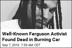 Well-Known Ferguson Activist Found Dead in Burning Car