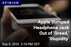Was Nixing Headphone Jack Apple's 'Courage'— or 'Hubris'?