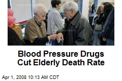Blood Pressure Drugs Cut Elderly Death Rate