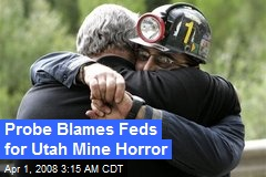 Probe Blames Feds for Utah Mine Horror
