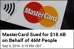MasterCard Sued for $18.6B Over Excessive Fees