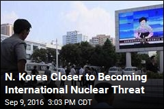 N. Korea Closer to Becoming International Nuclear Threat