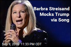 Barbra Streisand Mocks Trump via Song