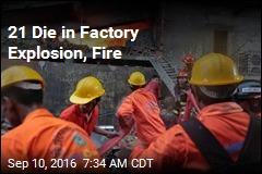 21 Die in Factory Explosion, Fire