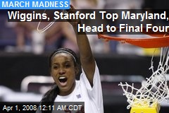 Wiggins, Stanford Top Maryland, Head to Final Four