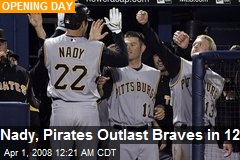 Nady, Pirates Outlast Braves in 12