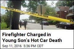 Firefighter Charged in Young Son's Hot Car Death