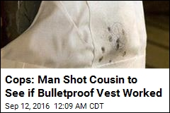 Cops: Man Shot Cousin to See if Bulletproof Vest Worked