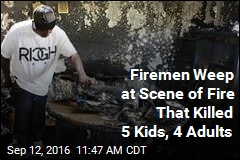 Firemen Weep at Scene of Fire That Killed 5 Kids, 4 Adults