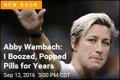 Abby Wambach: I Boozed, Popped Pills for Years