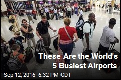 These Are the World's 5 Busiest Airports