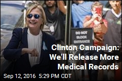 Clinton Campaign: We'll Release More Medical Records