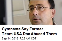 Gymnasts Accuse Former Team USA Doc of Abuse