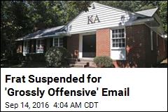 Frat Done In by 'Grossly Offensive' Email