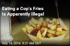 Eating a Cop's Fries Is Apparently Illegal