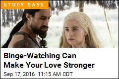 Binge-Watching Can Make Your Love Stronger
