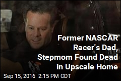 Former NASCAR Racer's Dad, Stepmom Found Dead in Upscale Home