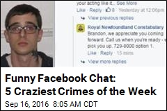 Funny Facebook Chat: 5 Craziest Crimes of the Week