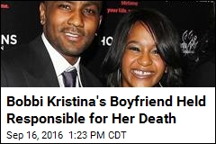 Bobbi Kristina's Boyfriend Held Responsible for Her Death