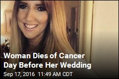 Woman Dies of Cancer Day Before Her Wedding