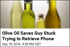 Olive Oil Saves Guy Stuck Trying to Retrieve Phone