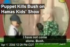 Puppet Kills Bush on Hamas Kids' Show