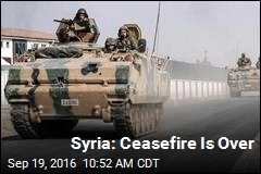 Syria: Ceasefire Is Over
