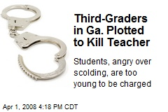 Third-Graders in Ga. Plotted to Kill Teacher