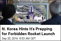 N. Korea Hints It's Prepping for Forbidden Rocket Launch