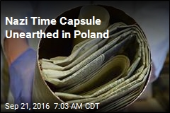 Nazi Time Capsule Unearthed in Poland