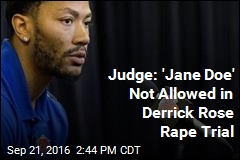 Woman Accusing Derrick Rose of Rape Must Use Real Name at Trial: Judge