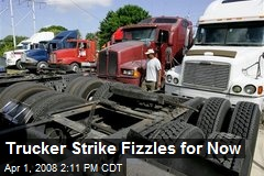 Trucker Strike Fizzles for Now