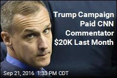 Trump Campaign Paid CNN Commentator $20K Last Month