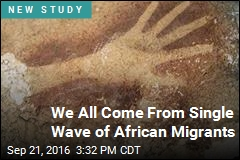 We All Come From Single Wave of African Migrants